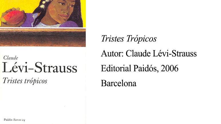 tristes trópicos - lévi strauss - reseña - libro